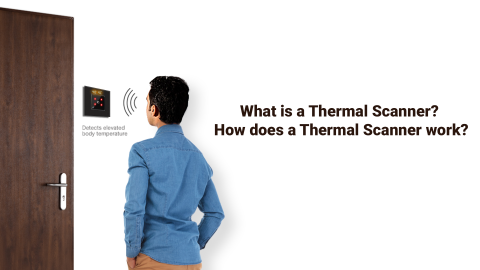 What is a Thermal Scanner?  How does a Thermal Scanner work?